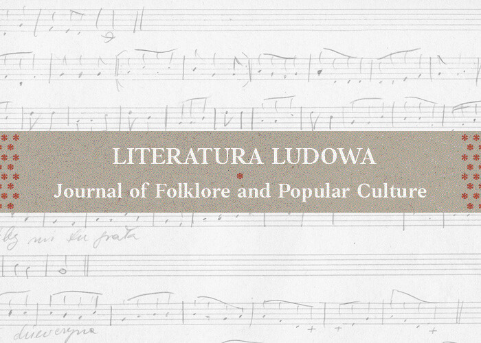 Literatura Ludowa - Journal of Folklore and Popular Culture